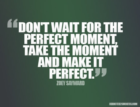 Perfect-Moment-Inspiration-Picture-Quotes